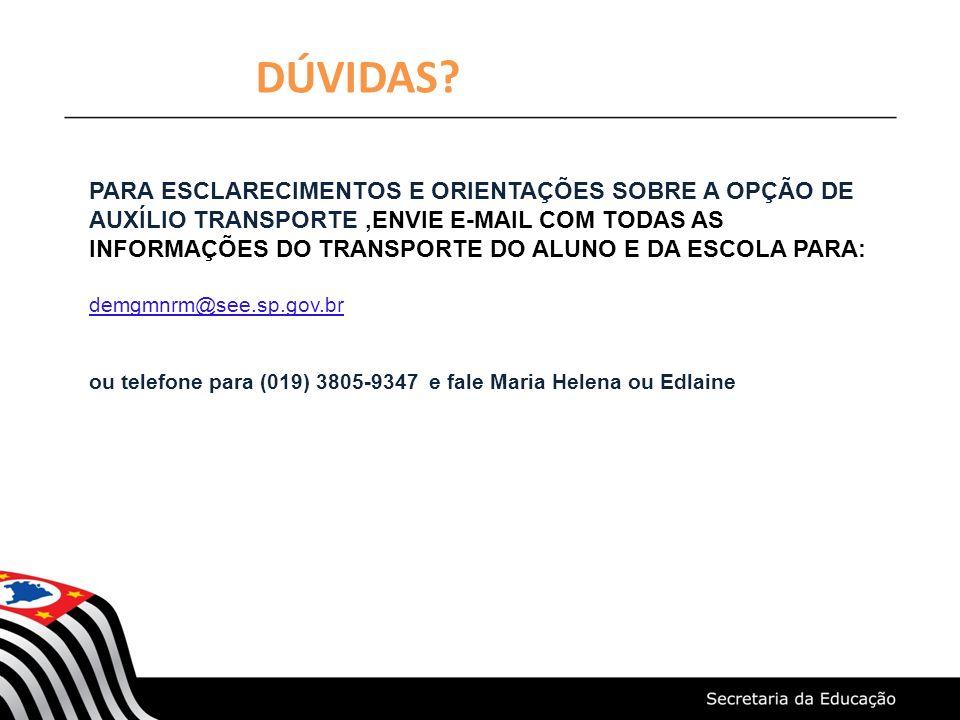 CIMA/SECRETARIA DE ESTADO DA EDUCAÇÃO DE SÃO PAULO 26 MANUAL DO AUXÍLIO TRANSPORTE DÚVIDAS? PARA ESCLARECIMENTOS E ORIENTAÇÕES SOBRE A OPÇÃO DE AUXÍLI