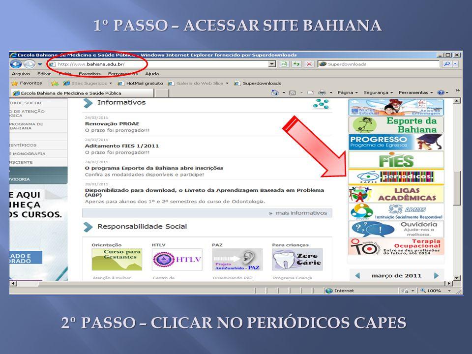1º PASSO – ACESSAR SITE BAHIANA 2º PASSO – CLICAR NO PERIÓDICOS CAPES