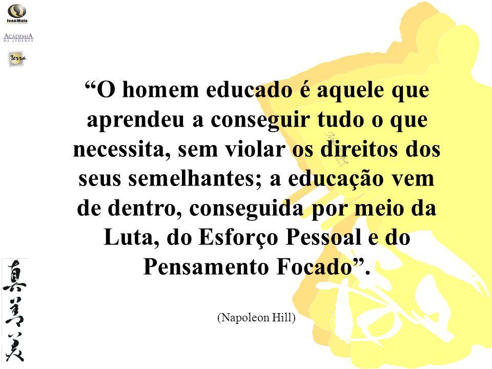 O homem educado é aquele que aprendeu a conseguir tudo o que necessita, sem violar os direitos dos seus semelhantes; a educação vem de dentro, consegu