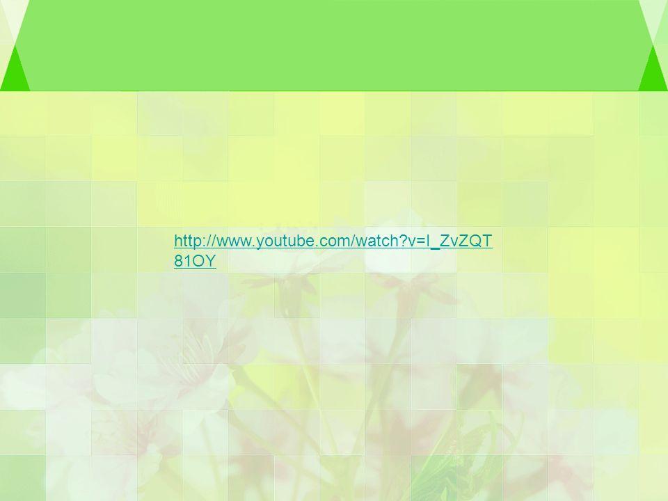 http://www.youtube.com/watch?v=I_ZvZQT 81OY