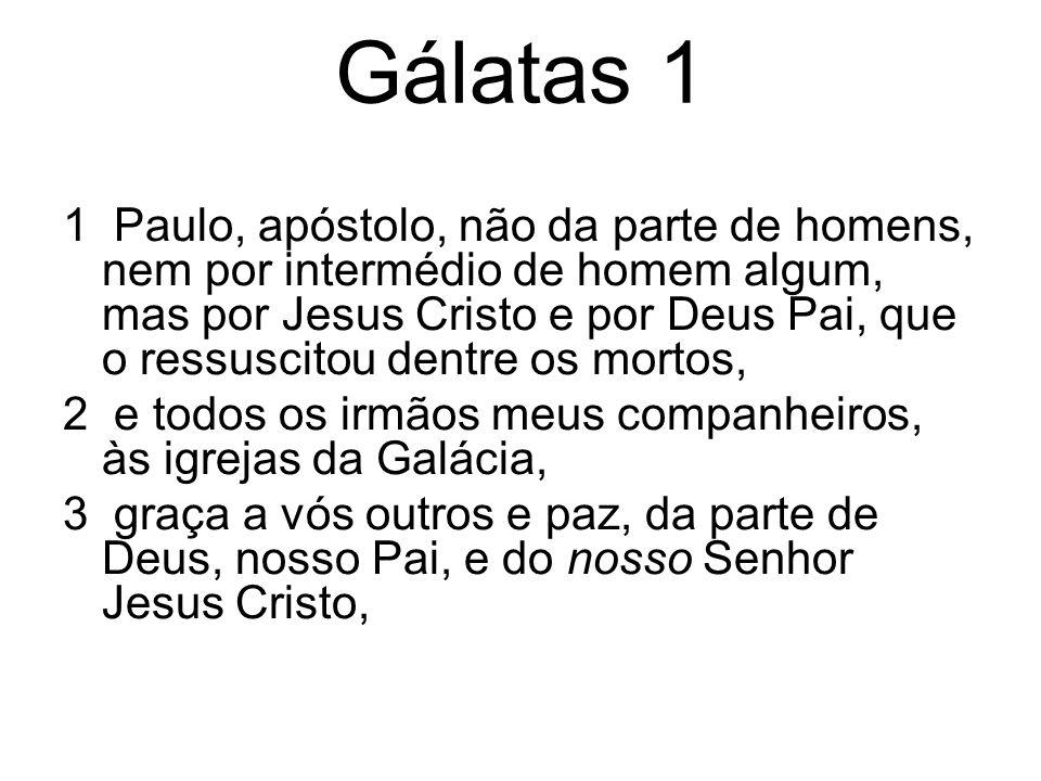 Gálatas 1 4 o qual se entregou a si mesmo pelos nossos pecados, para nos desarraigar deste mundo perverso, segundo a vontade de nosso Deus e Pai, 5 a quem seja a glória pelos séculos dos séculos.