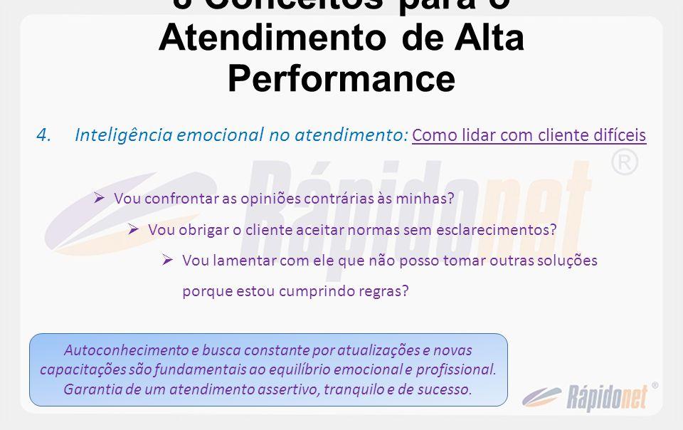 8 Conceitos para o Atendimento de Alta Performance 4.Inteligência emocional no atendimento : Como lidar com cliente difíceis Vou confrontar as opiniõe