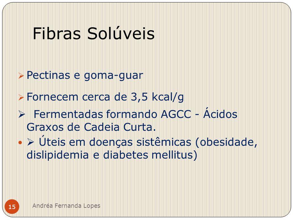 Fibras Insolúveis Celulose e algumas hemiceluloses Encontradas na maioria de vegetais, (vegetais folhosos).