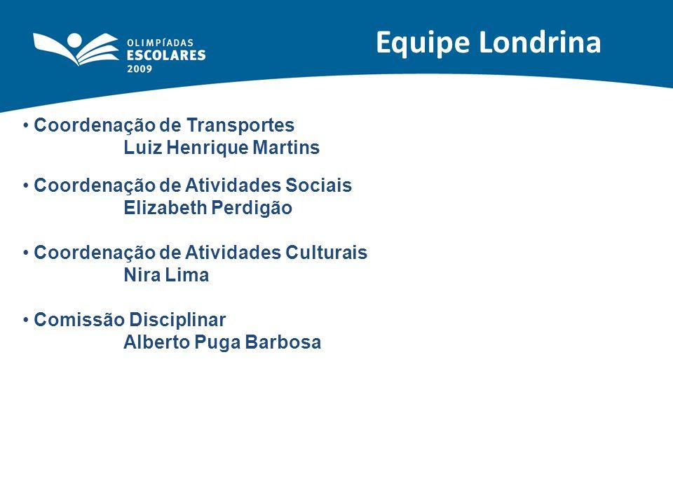 Equipe Londrina Coordenação de Transportes Luiz Henrique Martins Coordenação de Atividades Sociais Elizabeth Perdigão Coordenação de Atividades Cultur