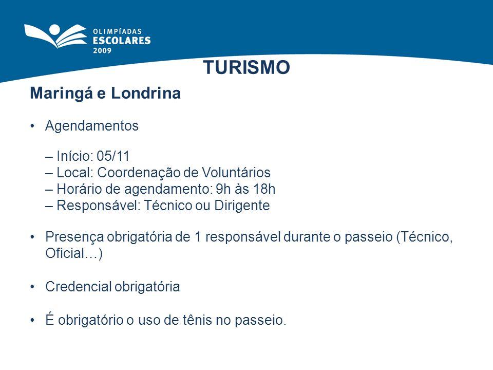 TURISMO Maringá e Londrina Agendamentos – Início: 05/11 – Local: Coordenação de Voluntários – Horário de agendamento: 9h às 18h – Responsável: Técnico