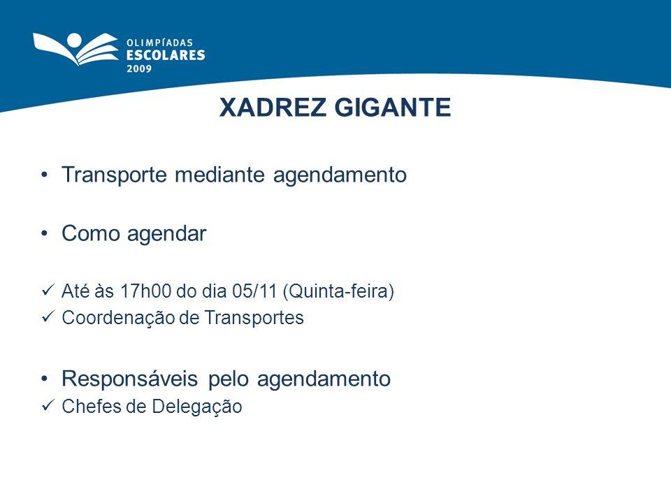 XADREZ GIGANTE Transporte mediante agendamento Como agendar Até às 17h00 do dia 05/11 (Quinta-feira) Coordenação de Transportes Responsáveis pelo agen