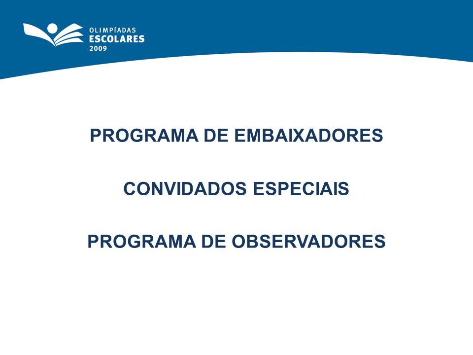 PROGRAMA DE EMBAIXADORES CONVIDADOS ESPECIAIS PROGRAMA DE OBSERVADORES