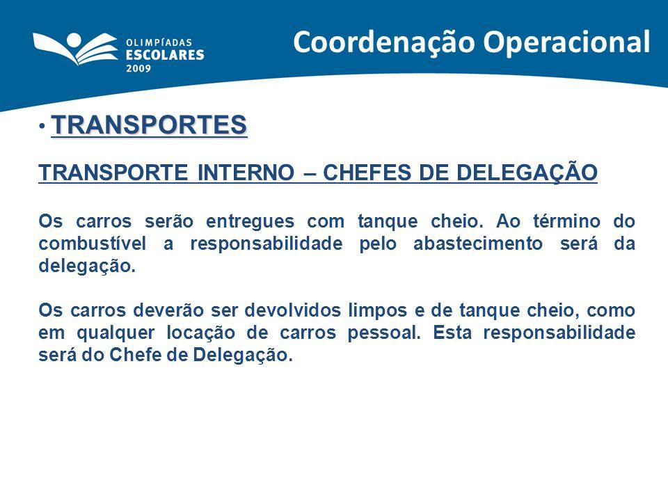TRANSPORTES TRANSPORTE INTERNO – CHEFES DE DELEGAÇÃO Os carros serão entregues com tanque cheio. Ao término do combustível a responsabilidade pelo aba