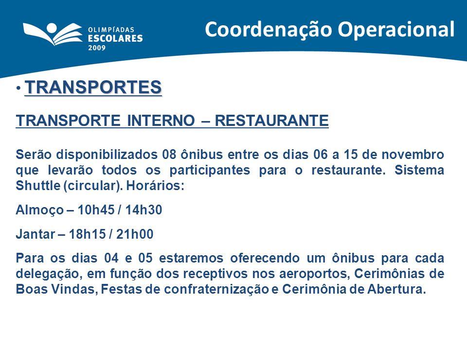 TRANSPORTES TRANSPORTE INTERNO – RESTAURANTE Serão disponibilizados 08 ônibus entre os dias 06 a 15 de novembro que levarão todos os participantes par