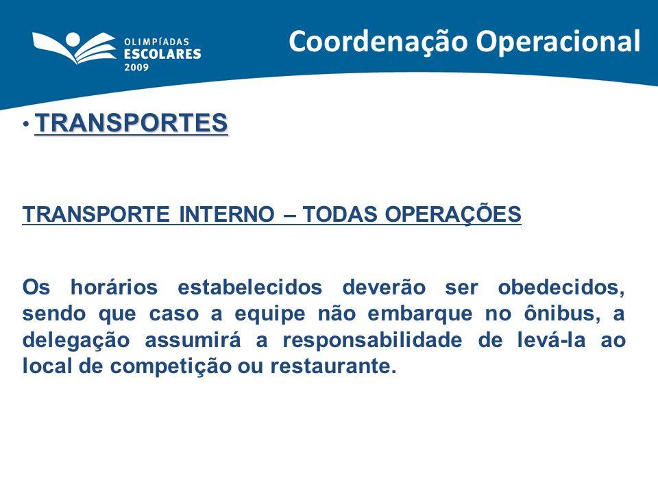 TRANSPORTES TRANSPORTE INTERNO – TODAS OPERAÇÕES Os horários estabelecidos deverão ser obedecidos, sendo que caso a equipe não embarque no ônibus, a d