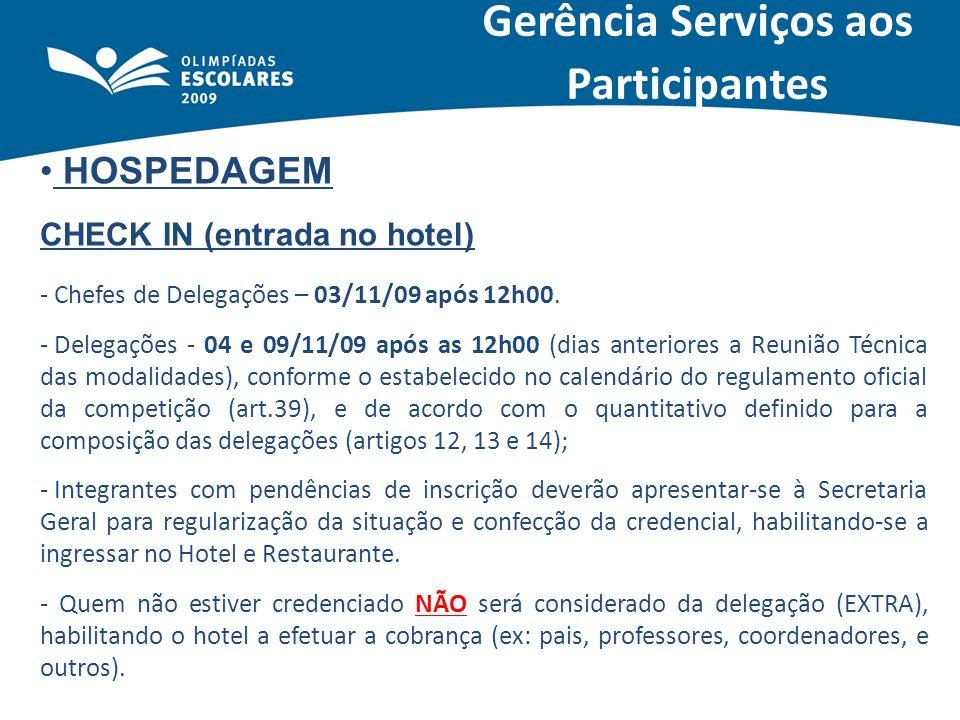 HOSPEDAGEM CHECK IN (entrada no hotel) - Chefes de Delegações – 03/11/09 após 12h00. - Delegações - 04 e 09/11/09 após as 12h00 (dias anteriores a Reu