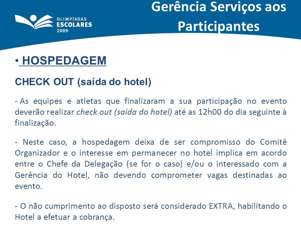 HOSPEDAGEM CHECK OUT (saída do hotel) - As equipes e atletas que finalizaram a sua participação no evento deverão realizar check out (saída do hotel)