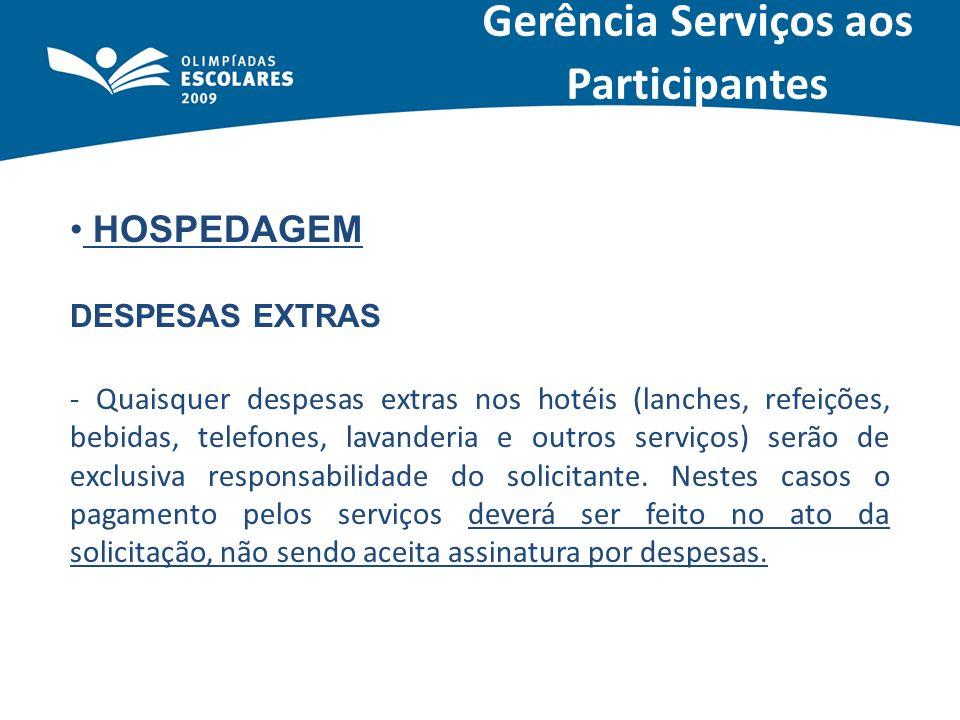 HOSPEDAGEM DESPESAS EXTRAS - Quaisquer despesas extras nos hotéis (lanches, refeições, bebidas, telefones, lavanderia e outros serviços) serão de excl