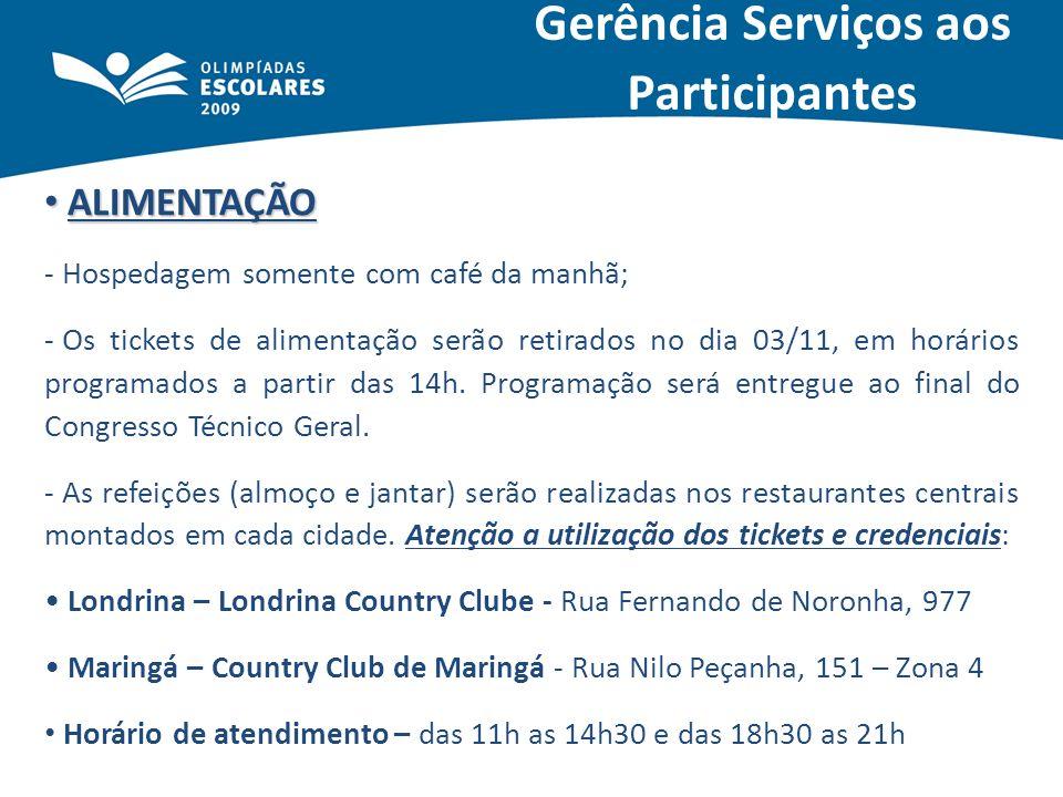 ALIMENTAÇÃO ALIMENTAÇÃO - Hospedagem somente com café da manhã; - Os tickets de alimentação serão retirados no dia 03/11, em horários programados a pa