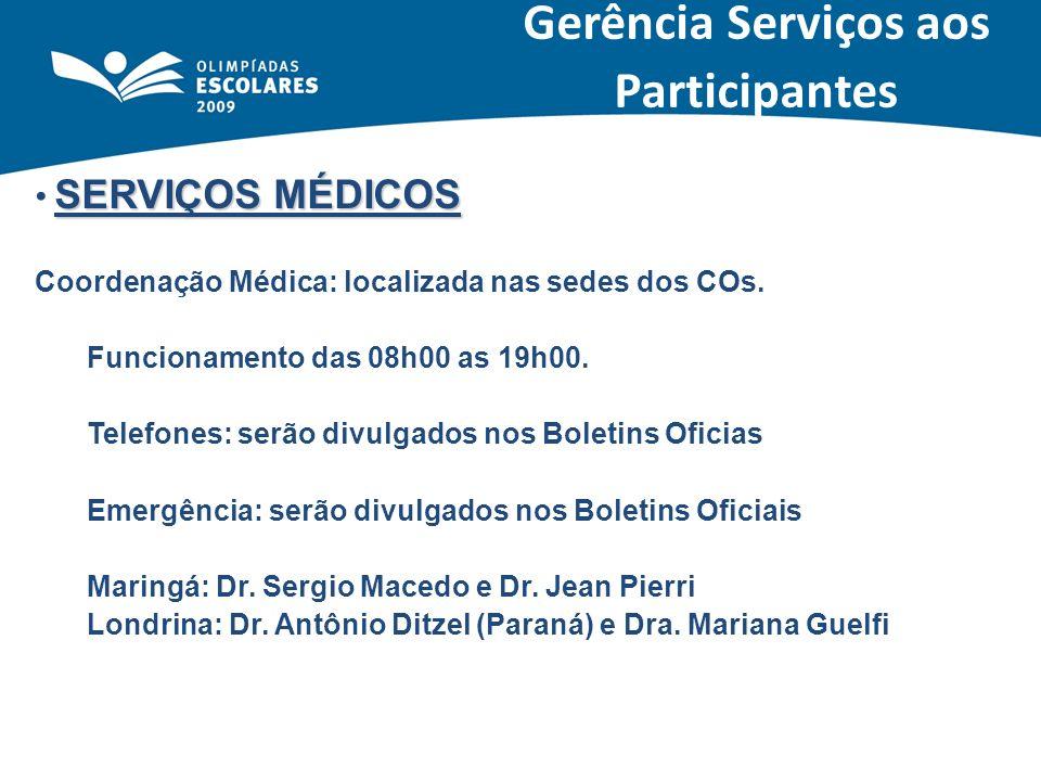 SERVIÇOS MÉDICOS Coordenação Médica: localizada nas sedes dos COs. Funcionamento das 08h00 as 19h00. Telefones: serão divulgados nos Boletins Oficias