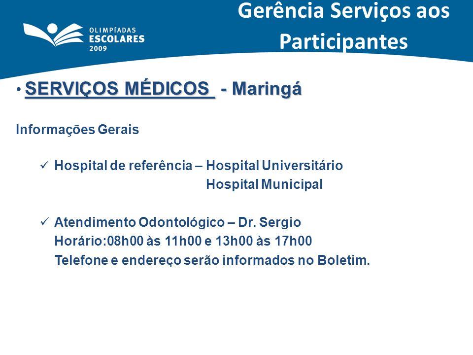 SERVIÇOS MÉDICOS - Maringá Informações Gerais Hospital de referência – Hospital Universitário Hospital Municipal Atendimento Odontológico – Dr. Sergio