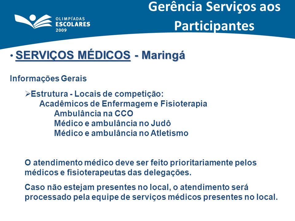 SERVIÇOS MÉDICOS - Maringá Informações Gerais Estrutura - Locais de competição: Acadêmicos de Enfermagem e Fisioterapia Ambulância na CCO Médico e amb
