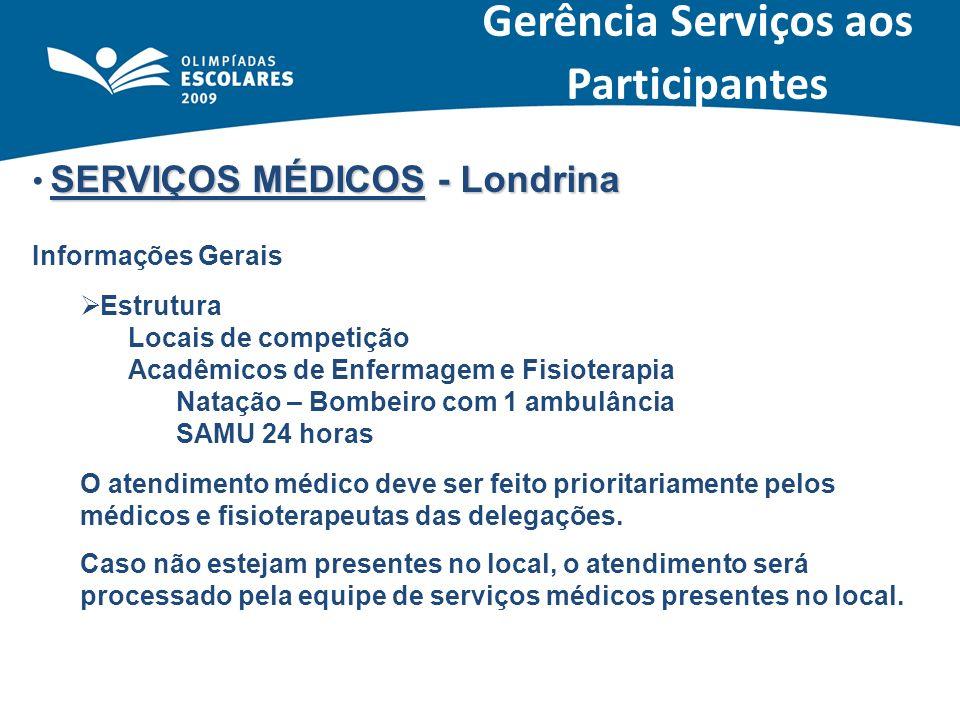 SERVIÇOS MÉDICOS - Londrina Informações Gerais Estrutura Locais de competição Acadêmicos de Enfermagem e Fisioterapia Natação – Bombeiro com 1 ambulân