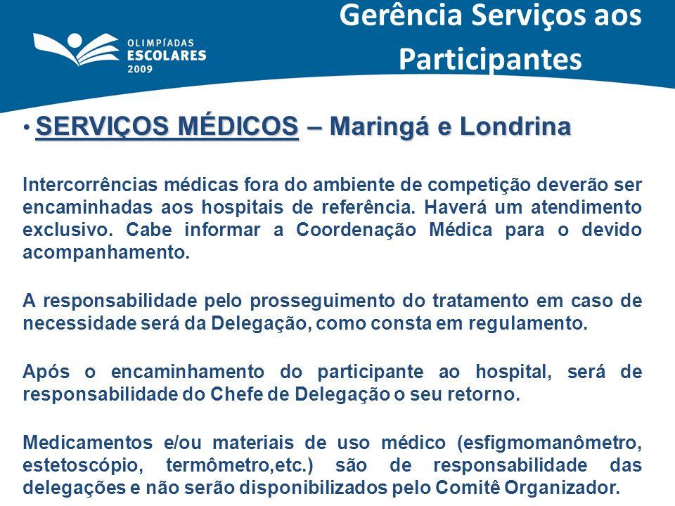 SERVIÇOS MÉDICOS – Maringá e Londrina Intercorrências médicas fora do ambiente de competição deverão ser encaminhadas aos hospitais de referência. Hav