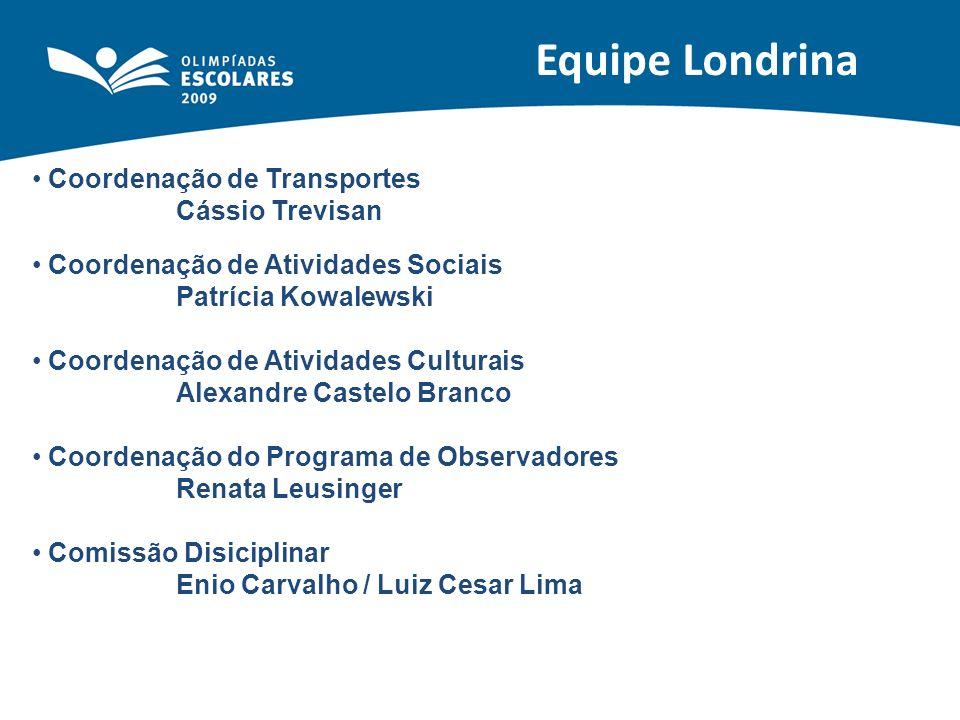 Equipe Londrina Coordenação de Transportes Cássio Trevisan Coordenação de Atividades Sociais Patrícia Kowalewski Coordenação de Atividades Culturais A