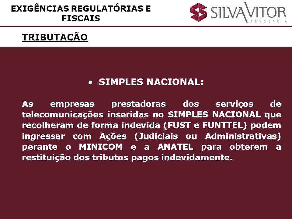 TRIBUTAÇÃO EXIGÊNCIAS REGULATÓRIAS E FISCAIS SIMPLES NACIONAL: As empresas prestadoras dos serviços de telecomunicações inseridas no SIMPLES NACIONAL