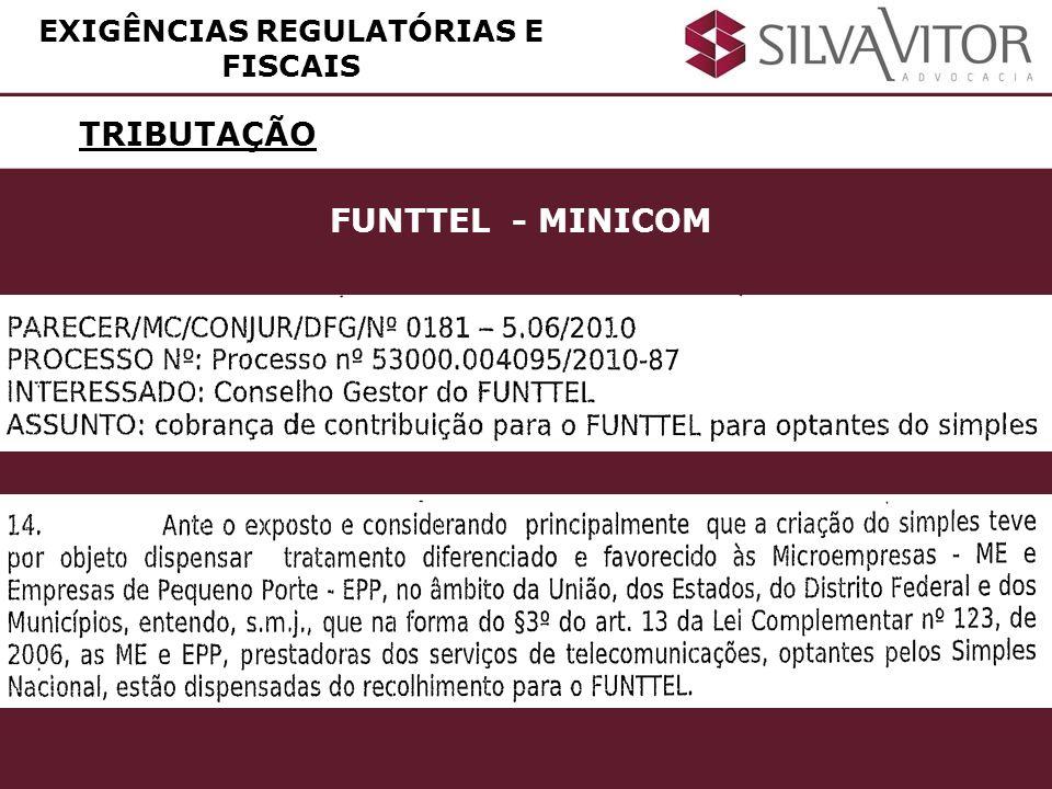 TRIBUTAÇÃO EXIGÊNCIAS REGULATÓRIAS E FISCAIS FUNTTEL - MINICOM