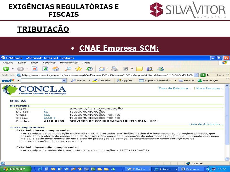 TRIBUTAÇÃO EXIGÊNCIAS REGULATÓRIAS E FISCAIS CNAE Empresa SCM: