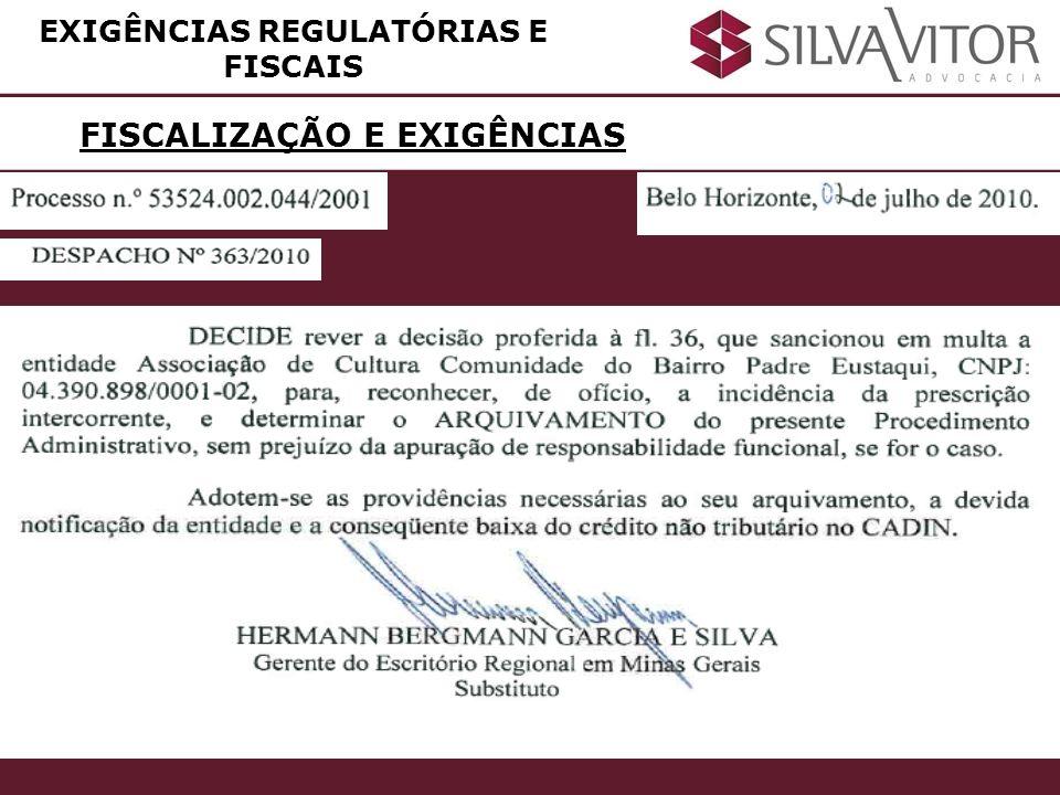 FISCALIZAÇÃO E EXIGÊNCIAS EXIGÊNCIAS REGULATÓRIAS E FISCAIS