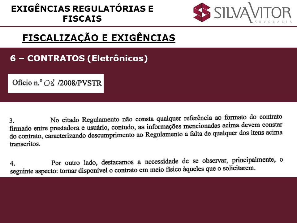 FISCALIZAÇÃO E EXIGÊNCIAS EXIGÊNCIAS REGULATÓRIAS E FISCAIS 6 – CONTRATOS (Eletrônicos)