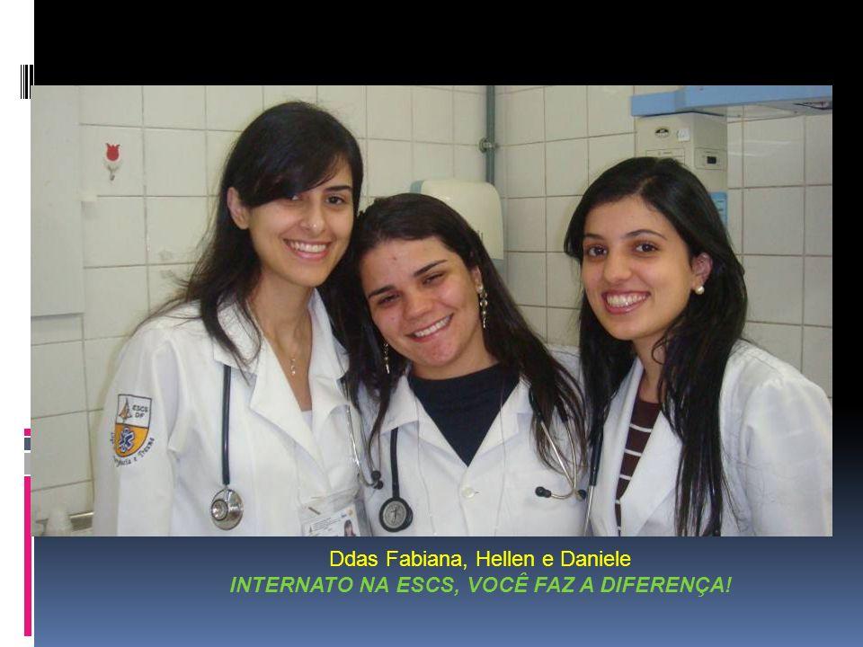 Ddas Fabiana, Hellen e Daniele INTERNATO NA ESCS, VOCÊ FAZ A DIFERENÇA!