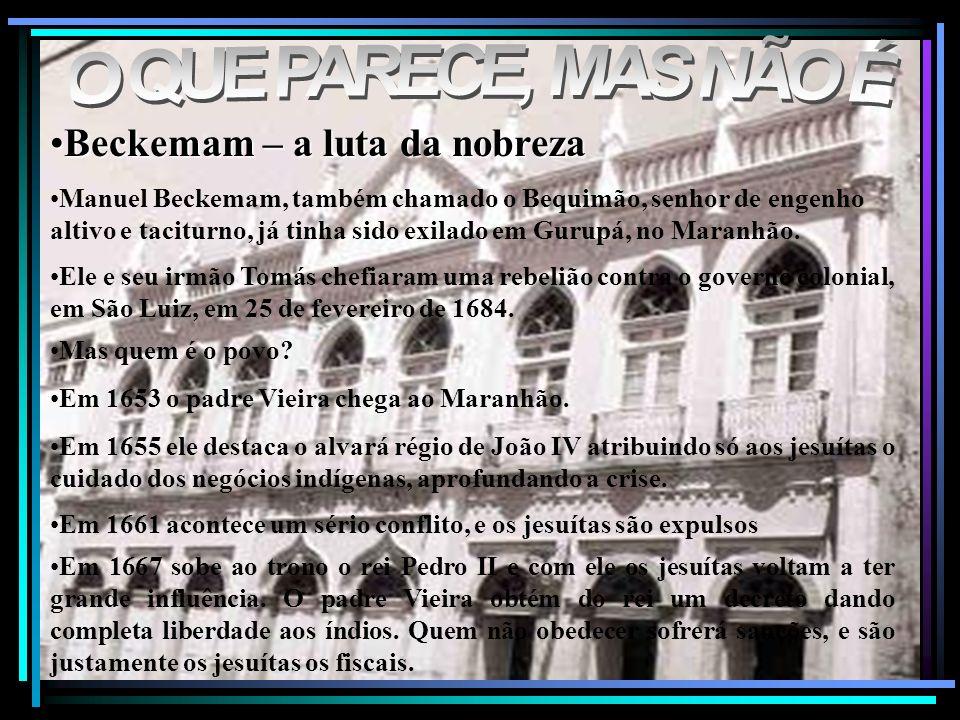 Beckemam – a luta da nobrezaBeckemam – a luta da nobreza Manuel Beckemam, também chamado o Bequimão, senhor de engenho altivo e taciturno, já tinha si