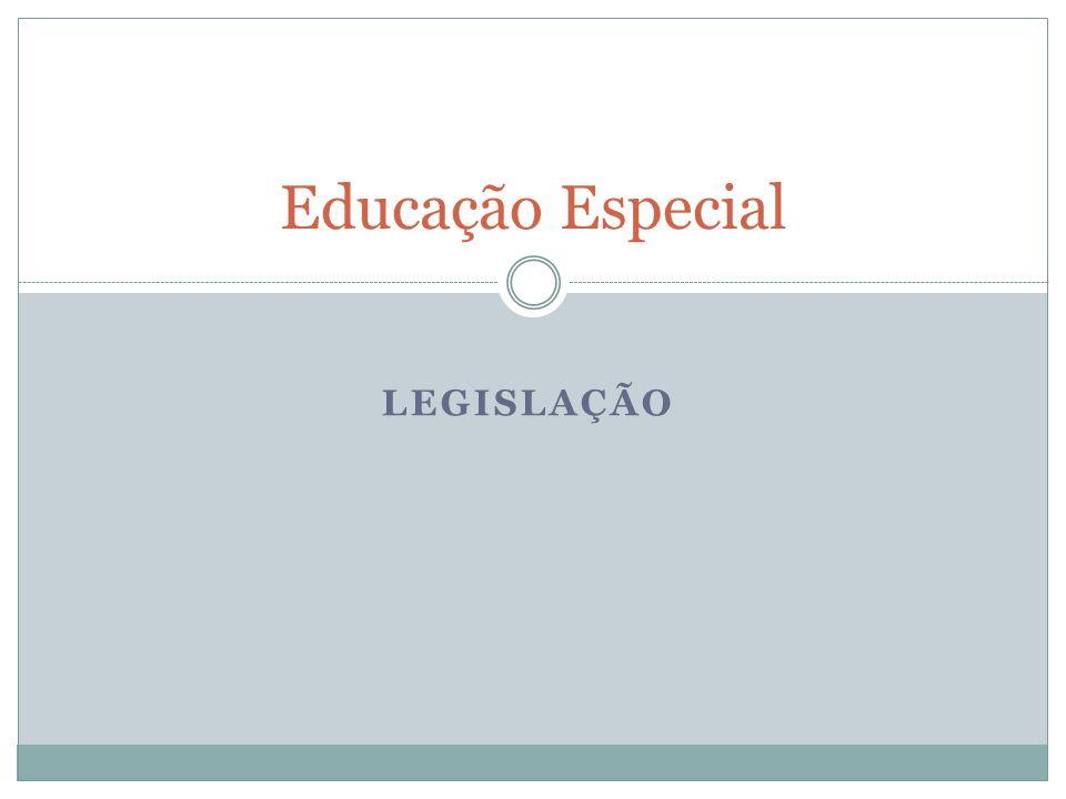 LEGISLAÇÃO Educação Especial