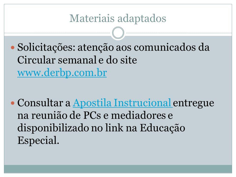 Materiais adaptados Solicitações: atenção aos comunicados da Circular semanal e do site www.derbp.com.br www.derbp.com.br Consultar a Apostila Instruc