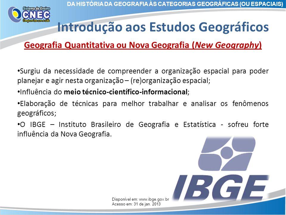 Introdução aos Estudos Geográficos Geografia Quantitativa ou Nova Geografia (New Geography) Surgiu da necessidade de compreender a organização espacia