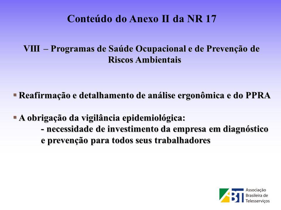 VIII – Programas de Saúde Ocupacional e de Prevenção de Riscos Ambientais Reafirmação e detalhamento de análise ergonômica e do PPRA Reafirmação e det
