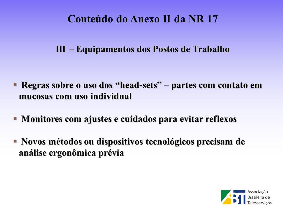 III – Equipamentos dos Postos de Trabalho Regras sobre o uso dos head-sets – partes com contato em mucosas com uso individual Regras sobre o uso dos h