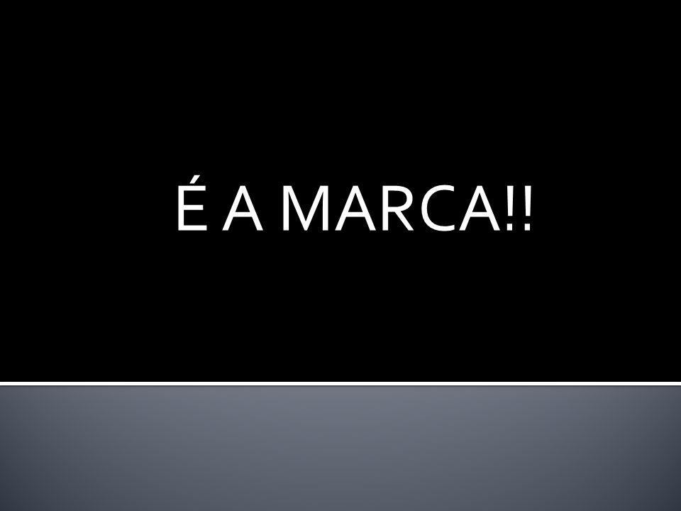 É A MARCA!!