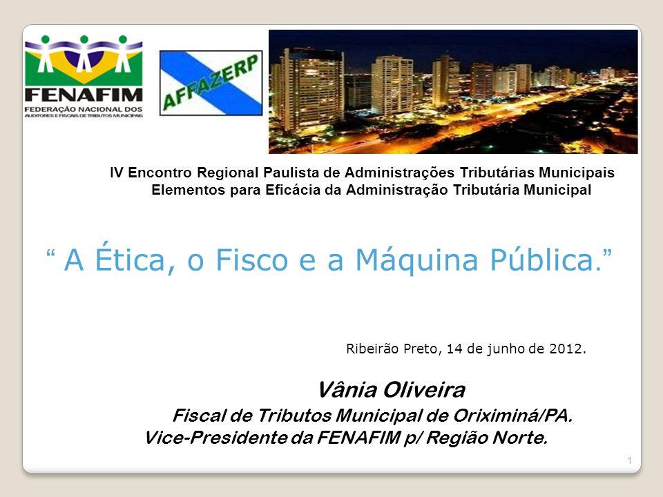 In IV Encontro Regional Paulista de Administrações Tributárias Municipais Elementos para Eficácia da Administração Tributária Municipal Vânia Oliveira