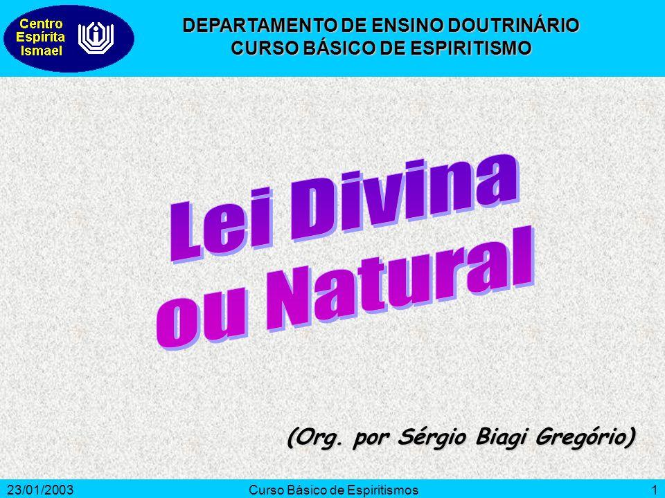 23/01/2003Curso Básico de Espiritismos2 Por que conhecer as leis naturais.