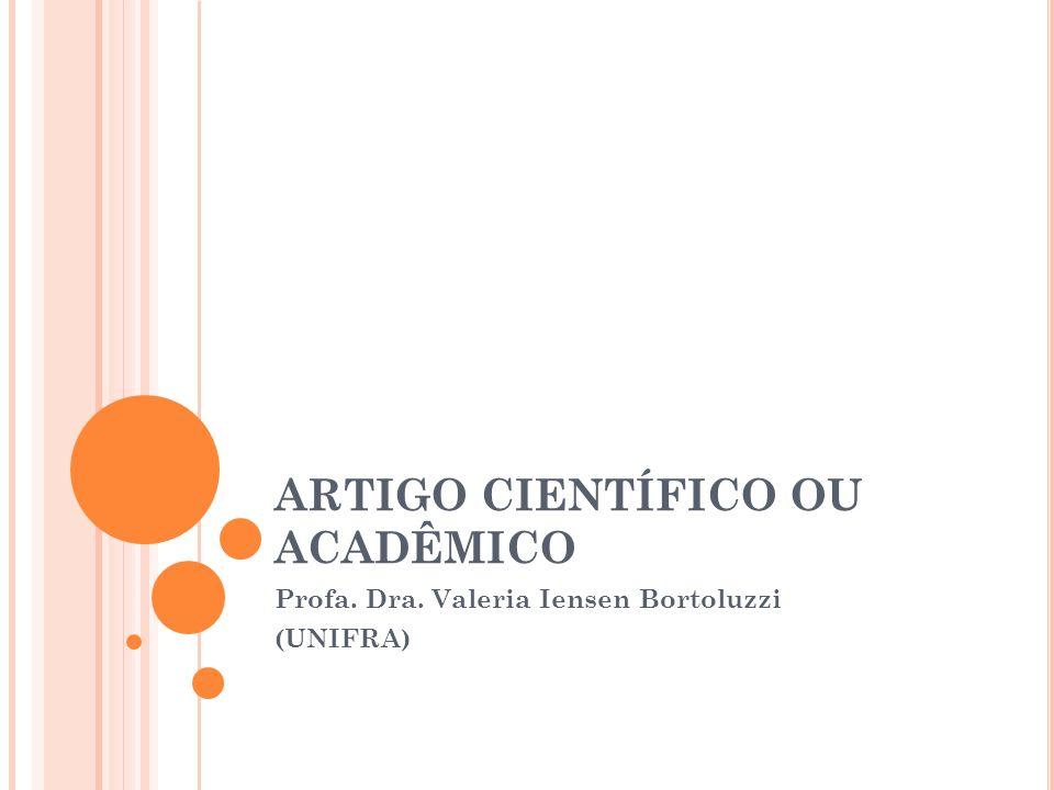 ARTIGO CIENTÍFICO OU ACADÊMICO Profa. Dra. Valeria Iensen Bortoluzzi (UNIFRA)