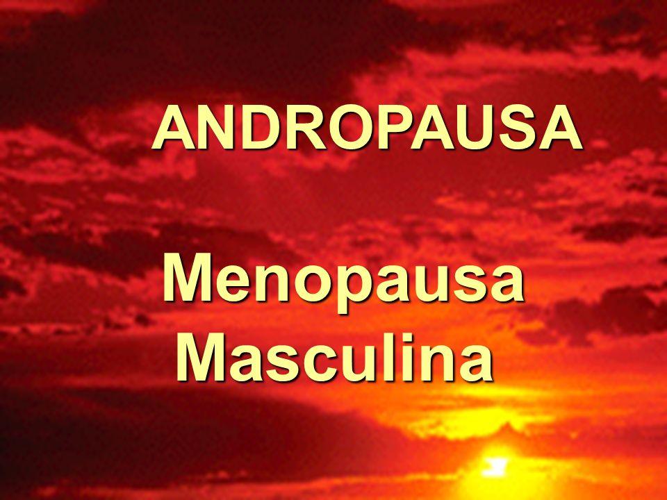 ANDROPAUSA Menopausa Masculina ANDROPAUSA Menopausa Masculina