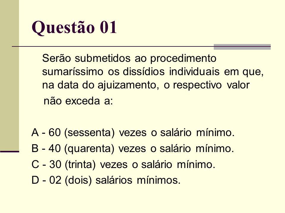 Questão 06 B - declarar deserto e indeferir o processamento do recurso.