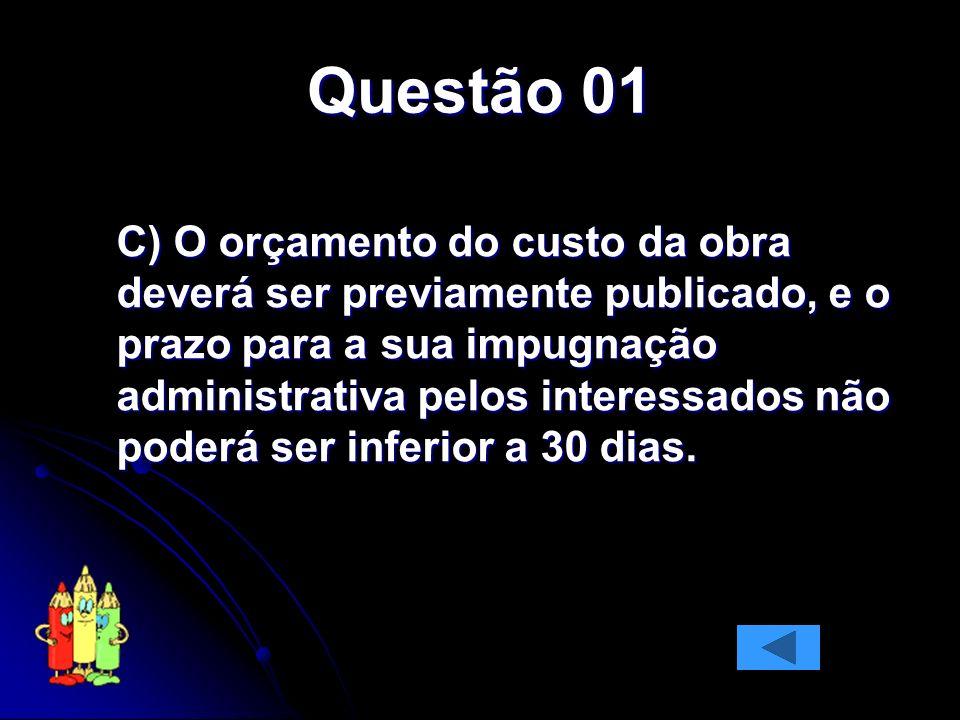 Questão 01 D) poderá ser instituído empréstimo compulsório por meio de lei complementar, observado o princípio da anterioridade.