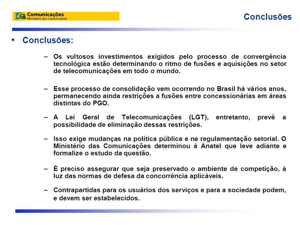 Conclusões: –Os vultosos investimentos exigidos pelo processo de convergência tecnológica estão determinando o ritmo de fusões e aquisições no setor d