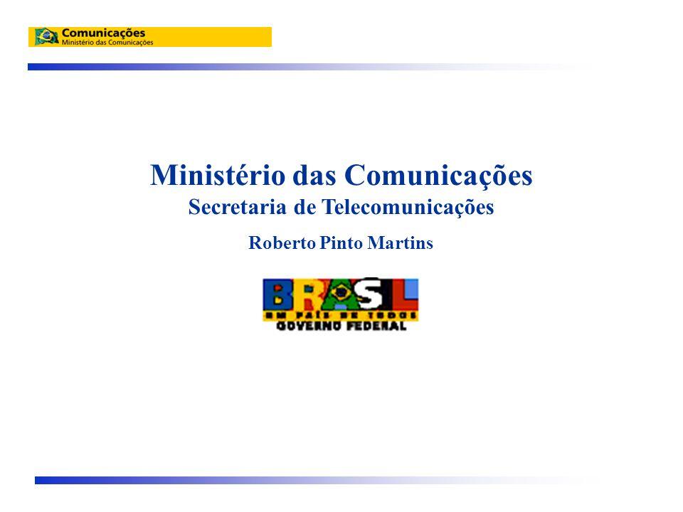 Ministério das Comunicações Secretaria de Telecomunicações Roberto Pinto Martins