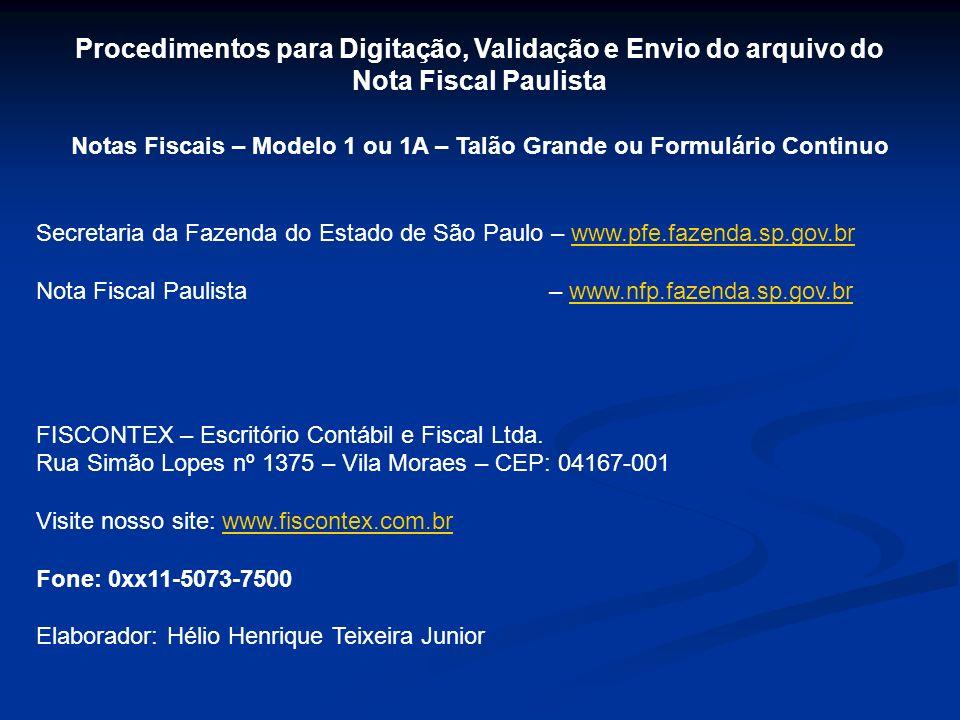 Procedimentos para Digitação, Validação e Envio do arquivo do Nota Fiscal Paulista Notas Fiscais – Modelo 1 ou 1A – Talão Grande ou Formulário Continu
