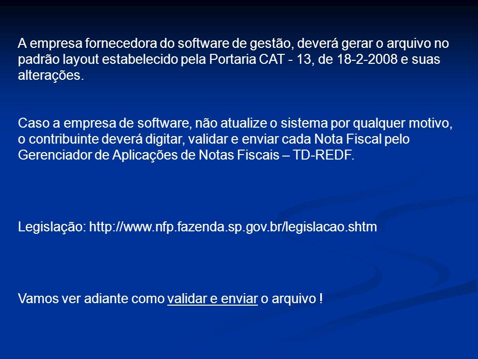A empresa fornecedora do software de gestão, deverá gerar o arquivo no padrão layout estabelecido pela Portaria CAT - 13, de 18-2-2008 e suas alteraçõ