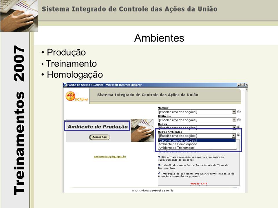Treinamentos 2007 Ambientes Produção Treinamento Homologação