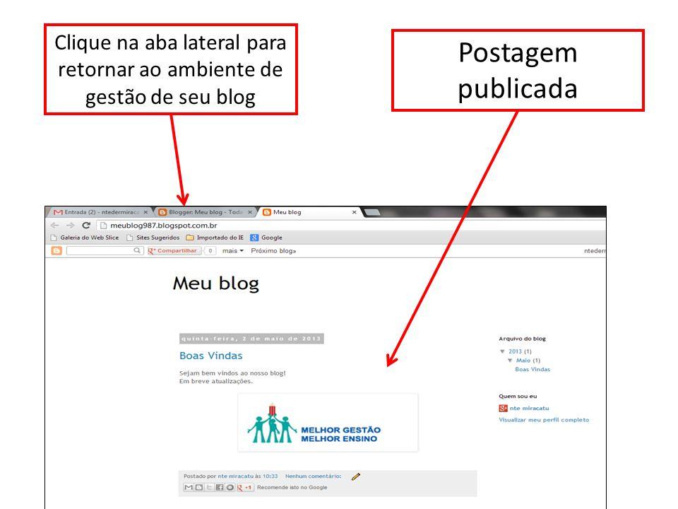 Postagem publicada Clique na aba lateral para retornar ao ambiente de gestão de seu blog