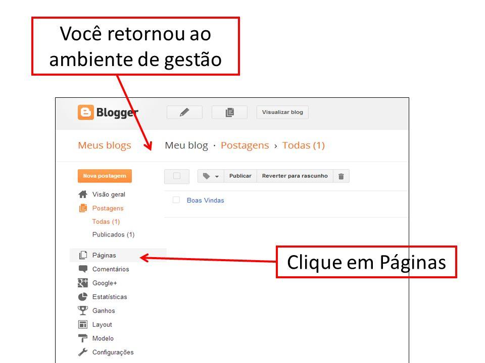 Você retornou ao ambiente de gestão Clique em Páginas